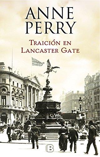 Traición en Lancaster Gate (Inspector Thomas Pitt 31) par Anne Perry
