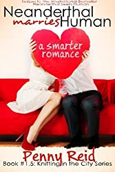 Neanderthal Marries Human: A Smarter Romance (Knitting in the City #1.5) by Penny Reid (2014-06-21)