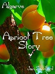 Algarve - Apricot Tree Story (Algarve Stories) (English Edition)