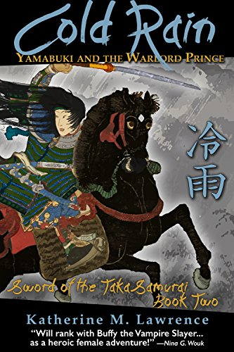 Cold Rain: Yamabuki and the Warlord Prince (Sword of the Taka Samurai Book 2) (English Edition)