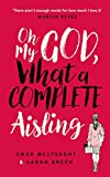 Oh My God, What a Complete Aisling: 'Funny, charming, reminiscent of Eleanor Oliphant...