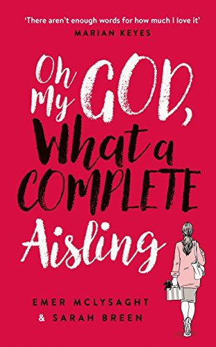 Oh My God, What a Complete Aisling: The Number One Bestseller