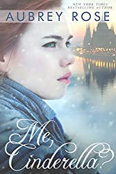 Me, Cinderella? (A New Adult Romance Novel) (English Edition)