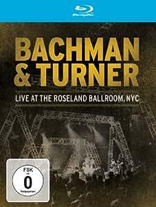 Bachman & Turner - Live At The Roseland Ballroom, NYC [Blu-ray]