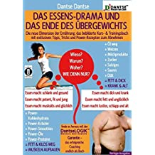 (farbig) Das ESSENS-DRAMA und das ENDE DES ÜBERGEWICHTS: Die neue Dimension der Ernährung: das bebilderte Kurs- & Trainingsbuch! Mit exklusiven Tipps, ... zum Abnehmen (Die Heilkraft der Lebensmittel)