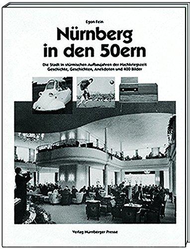 Nürnberg in den 50ern: Die Stadt in stürmischen ...