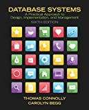 Database Systems: A Practical Approach to Design, Implementation, and Management (6th Edition) 6th by Connolly, Thomas, Begg, Carolyn (2014) Paperback