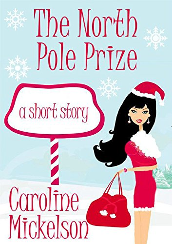 the-north-pole-prize-a-christmas-central-romantic-comedy-short-story-english-edition