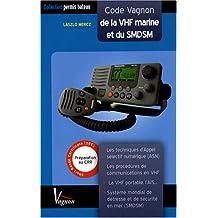 Code Vagnon de la VHF marine et du SMDSM : Préparation au certificat restreint de radiotéléphoniste (CRR)