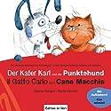 Der Kater Karl und der Punktehund /Il Gatto Carlo ed il Cane Macchia: Ein deutsch-italienisches Kinderbuch /Libro bilingue tedesco-italiano per bambini