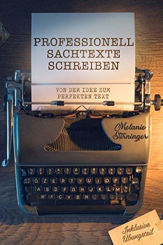 Professionell Sachtexte Schreiben Von Der Idee Zum Perfekten Text