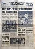 EQUIPE (L') [No 7617] du 14/10/1970 - OM ET SAINT-ETIENNE-DEFENSE DE PERDRE AVANT LE SOMMET DU 18 - LE MATCH POURSUITE DES FRERES BONAL - QUARANTE SELECTIONNES POUR LES NATIONS - RUGBY XV-AGEN SE DEFEND ET DEMANDE UN MOIS DE SURSIS - 24 HEURES DE SPORT-LES JEUX DE FRANCE.
