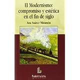 Modernismo, el: compromiso y estética... (Arcadia de las letras)