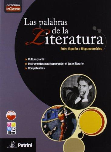Las palabras de la literatura. Con In classe. Per le Scuole superiori. Con e-book. Con espansione online
