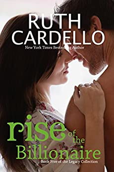 Rise of the Billionaire (Book 5) (Legacy Collection) by [Cardello, Ruth]