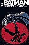 Batman meurtrier et fugitif, Tome 3 : par Rucka