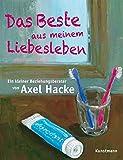 Das Beste aus meinem Liebesleben - Axel Hacke