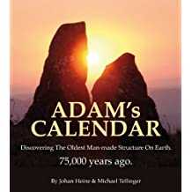 Adam's Calendar: Discovering the oldest man-made structure on Earth - 75,000 old by Johan Heine (2008-09-01)
