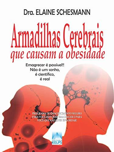 Armadilhas Cerebrais que causam a obesidade: Emagrecer é possível!! Não é um sonho, é científico, é real (Portuguese Edition)