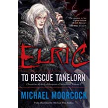 (ELRIC TO RESCUE TANELORN ) BY Moorcock, Michael (Author) Paperback Published on (07 , 2008)