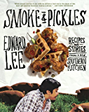 Smoke and Pickles: Recipes and Stories from a New Southern Kitchen (English Edition)
