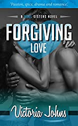 Forgiving Love (The Soul Sisters Series Book 2)
