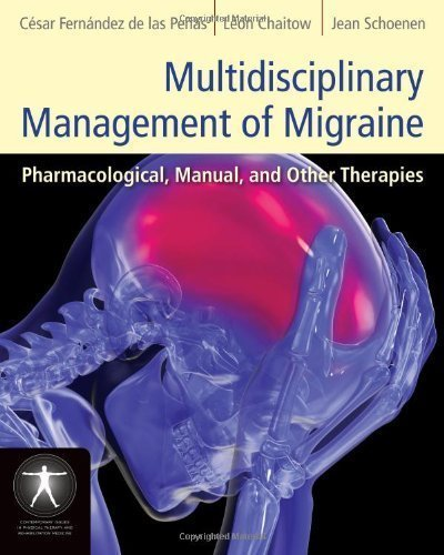 Multidisciplinary Management Of Migraine (Contemporary Issues in Physical Therapy and Rehabilitation Medicine) 1st (first) Edition by Fernández-de-las-Pe?as, César, Chaitow, Leon, Schoenen, Je published by Jones & Bartlett Learning (2012)