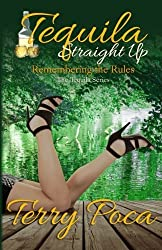 Tequila Straight Up ~ Remembering the Rules (The Tequila Series) by Terry Poca (2014-06-06)