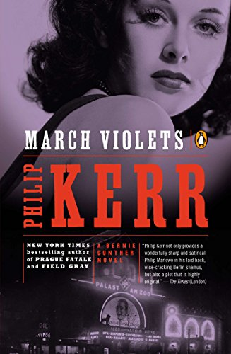 March Violets: A Bernie Gunther Novel (Bernie Gunther Novels)