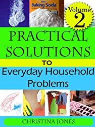 Practical Solutions to Everday Household Problems Volume 2 (Practical Solutions to Everyday Problems) (English Edition)