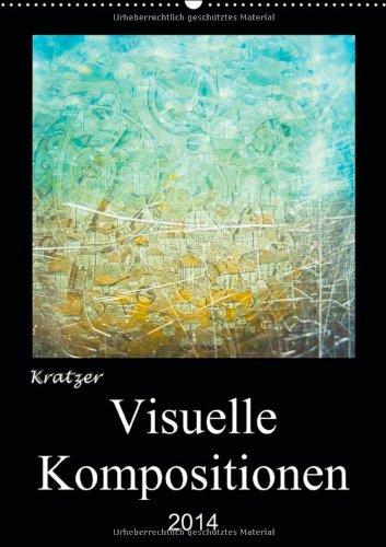 Visuelle Kompositionen (Wandkalender 2014 DIN A2 hoch): Kalender, mit 13 fantasievoll gestalteten Fotokunstwerken (Monatskalender, 14 Seiten) (Visuelle Komposition)