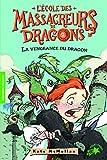 L'École des Massacreurs de Dragons, 2:La vengeance du dragon