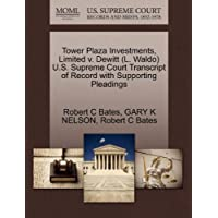 Tower Plaza Investments, Limited V. DeWitt (L. Waldo) U.S. Supreme Court Transcript of Record with Supporting Pleadings