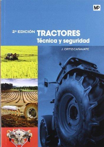 Tractores. Técnica y seguridad (Maquinaria Agricola) por JAIME ORTIZ-CAÑAVATE PUIG-MAURI