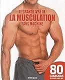 Le grand livre de la musculation sans machine