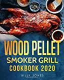 Wood Pellet Smoker Grill Cookbook 2020: The Ultimate Wood Pellet Smoker and Grill Cookbook (Pellet Grill Cookbook, Band 2)