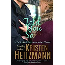Told You So by Kristen Heitzmann (2015-11-07)