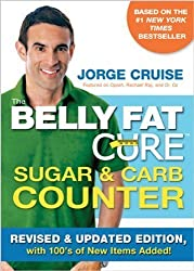 The Belly Fat Cure Sugar & Carb Counter: Revised & Updated Edition, with 100's of New Items Added! by Cruise, Jorge Rev Upd Edition (10/15/2012)