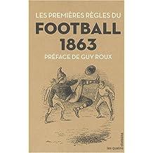 Les Premières règles du football. 1863