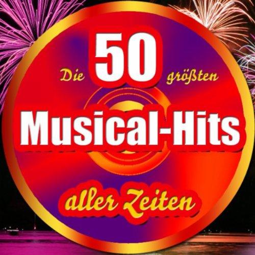 Die 50 größten Musical Hits aller Zeiten