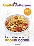 Scarica Libro GialloZafferano Le ricette dei nostri food blogger (PDF,EPUB,MOBI) Online Italiano Gratis