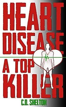 Heart Disease: A Top Killer by [Shelton, C.D.]