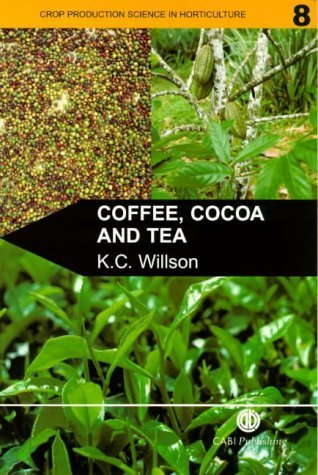 Coffee, Cocoa and Tea (Crop Production Science in Horticulture) by K. C. Willson (1999-03-01)