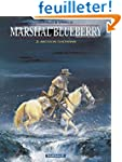 Marshal Blueberry, tome 2 : Mission S...