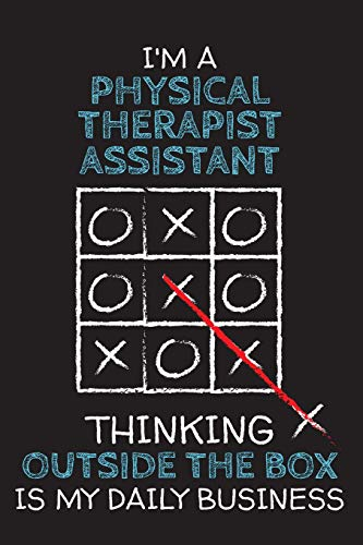 I'm a PHYSICAL THERAPIST ASSISTANT: Thinking Outside The Box - Blank Dotted Job Customized Notebook. Funny Profession Accessories. Office Supplies, ... Retirement, Birthday & Christmas Gift.