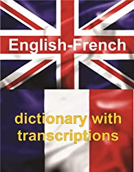 ENGLISH-FRENCH Dictionary With Transcriptions (English Edition)