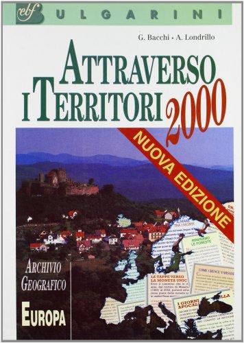 Attraverso i territori 2000. Archivio geografico. Europa. Per la Scuola media