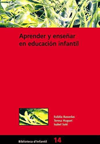 Aprender Y Enseñar En Educación Infantil: 014 (Biblioteca De Infantil)