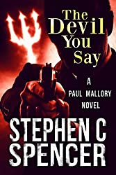The Devil You Say (a Paul Mallory thriller Book 2)