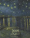 Weekly & Monthly Planner 2018: Calendar Schedule Organizer Appointment Journal Notebook To do list and Action day 8 x 10 inch art design, Starry Night 1888 - Vincent van Gogh artist: Volume 91